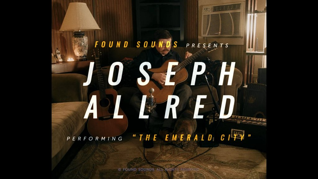 """JOSEPH ALLRED - """"THE EMERALD CITY""""   FOUND SOUNDS SESSIONS"""
